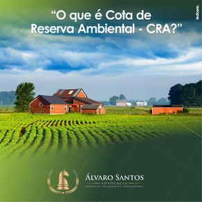 O que é Cota de Reserva Ambiental - CRA?