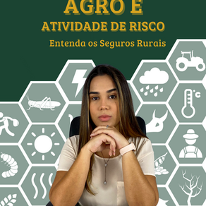 Agricultura: Atividade de risco? Entenda os Seguros Rurais
