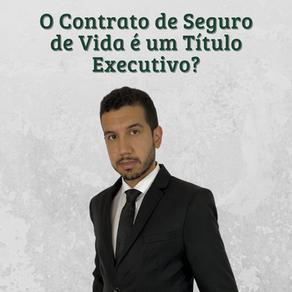 O Contrato de Seguro de Vida é um Título Executivo?