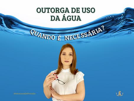 Outorga de uso da água: quando é necessária?