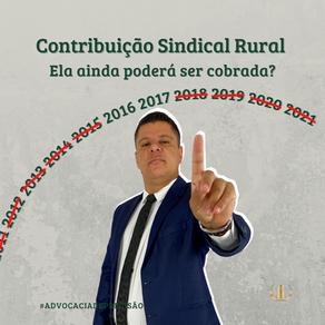 Contribuição Sindical Rural - Ela ainda poderá ser cobrada?
