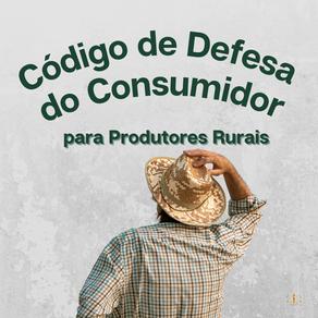 Produtores rurais podem ser amparados pelo Código de Defesa do Consumidor?