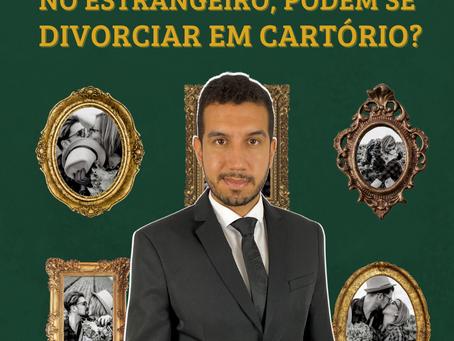 PRODUTORES RURAIS BRASILEIROS QUE CASARAM NO ESTRANGEIRO, PODEM SE DIVORCIAR EM CARTÓRIO?