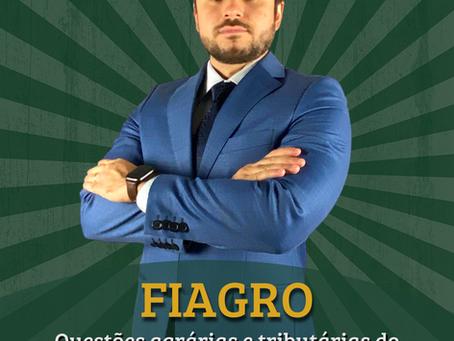 FIAGRO: questões agrárias e tributárias do novo fundo de investimento