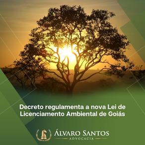Decreto regulamenta a nova Lei de Licenciamento Ambiental de Goiás