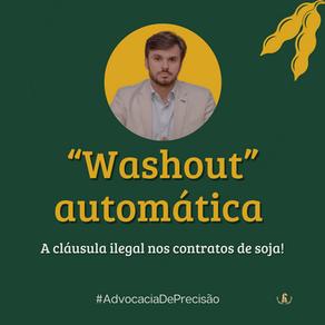 "A ilegalidade da cláusula ""Washout"" automática nos contratos de soja!"