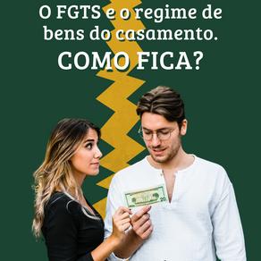 O FGTS e o regime de bens do casamento. Como fica?