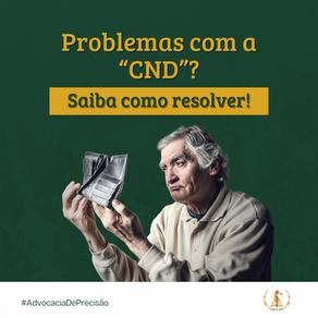 """Problemas com a """"CND""""? Saiba como resolver!"""
