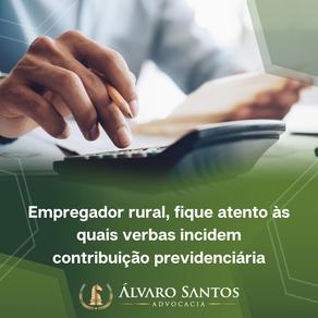 Empregador rural fique atento às quais verbas incidem contribuição previdenciária