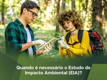 Quando é necessário o Estudo de Impacto Ambiental (EIA)?