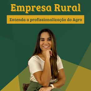 Empresa Rural: Entenda a profissionalização do Agro