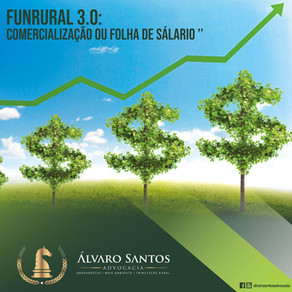 FUNRURAL 3.0: comercialização ou folha de salários?