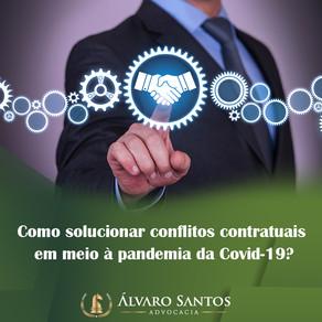 Como solucionar conflitos contratuais em meio à pandemia da Covid-19?