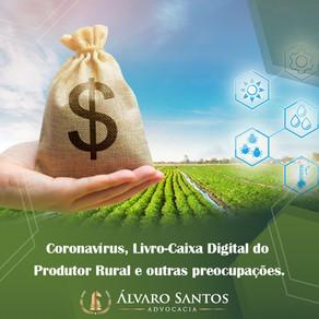 Coronavírus, Livro-Caixa Digital do Produtor Rural e outras preocupações.