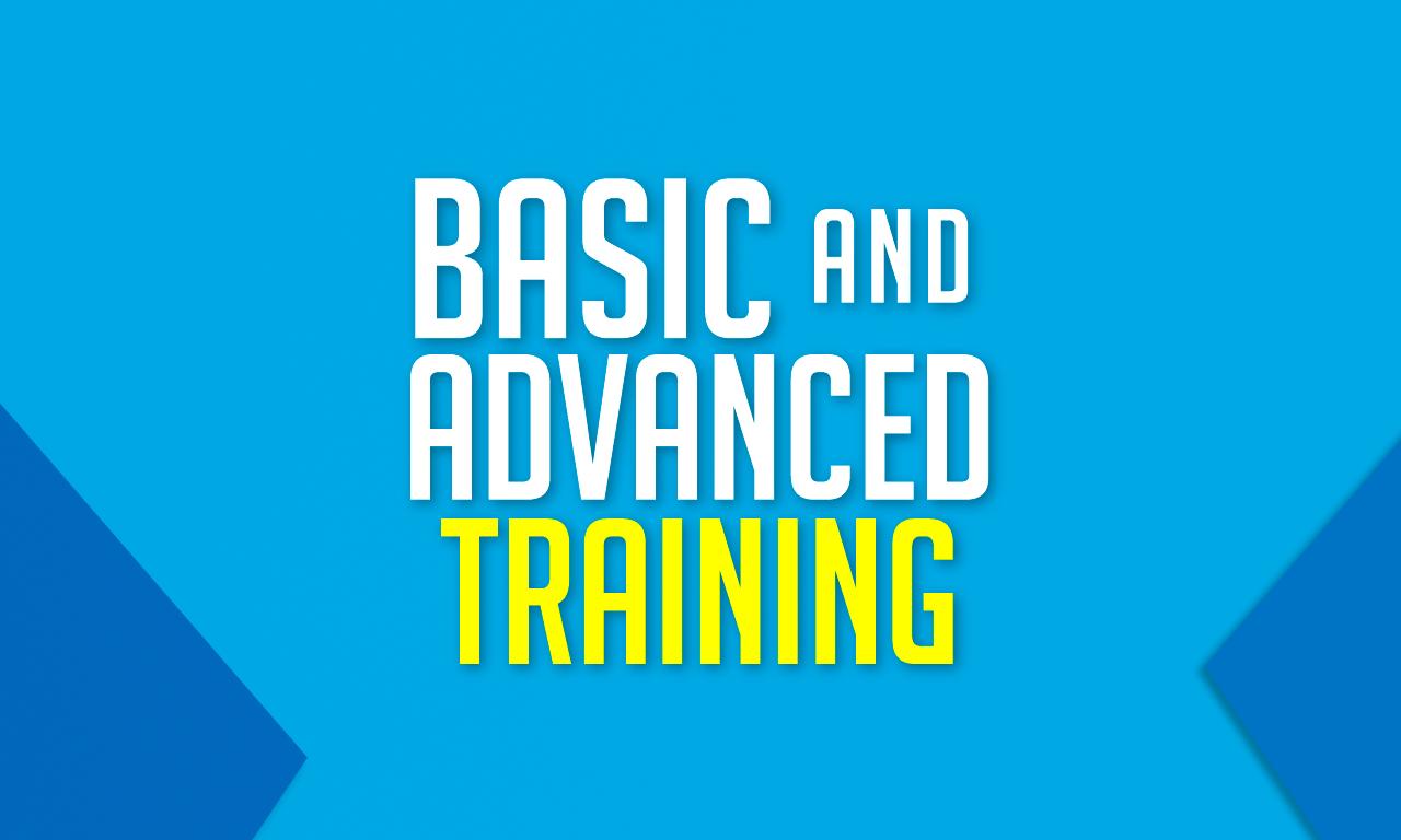 Basic and Advanced Training
