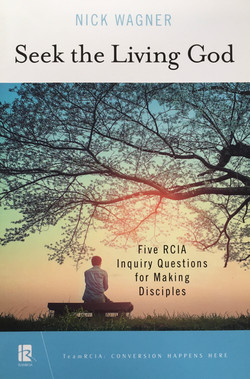 Seeking the Living God: Five RCIS Inquiry Questions for Making Disciples