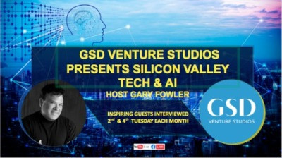AI Visionary, GSD Venture Studios Co-founder Gary Fowler Launches Silicon Valley Tech & AI