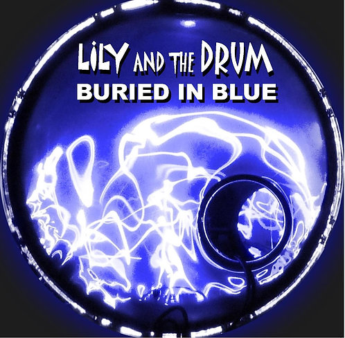 """Buried In Blue"" Third Album released 2016"