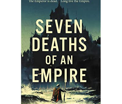 Book Review: Seven Deaths of an Empire