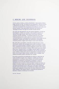 """Tudo o que não invento é falso, Exposição individual. 2016  Texto de apresentação """"O menino que desenhava"""", por Carlos Eduardo Borges Fotografia: Junior Luis Paulo"""