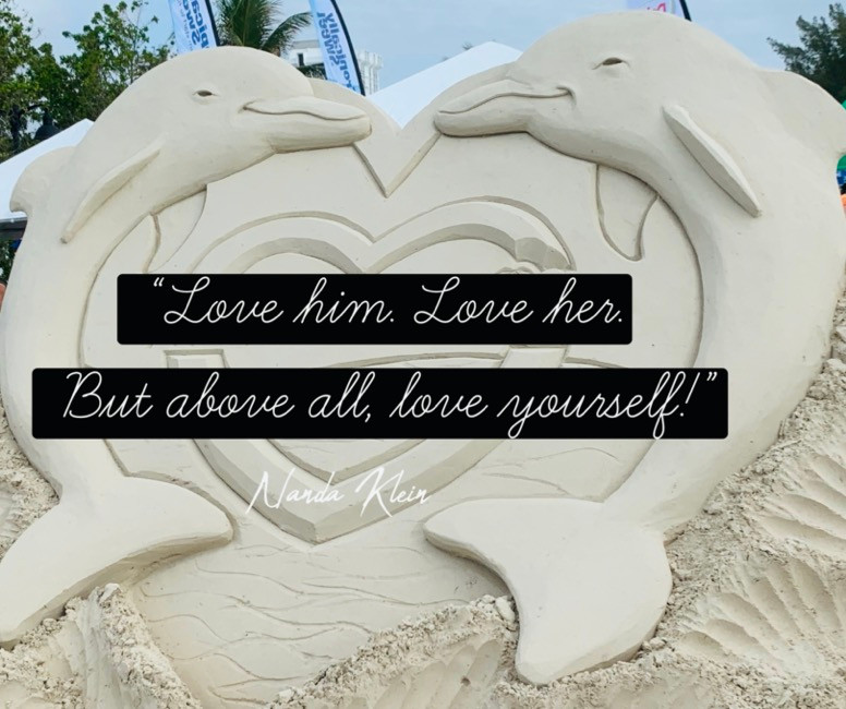 """""""... But above all, love yourself!"""""""