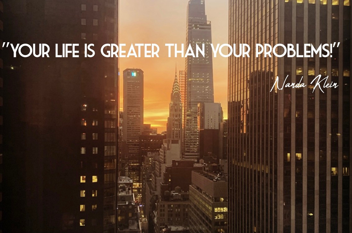 Your life is greater than your problems!
