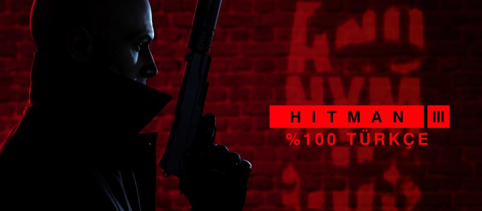 Hitman III'ün Türkçe Yaması Yayınlandı!