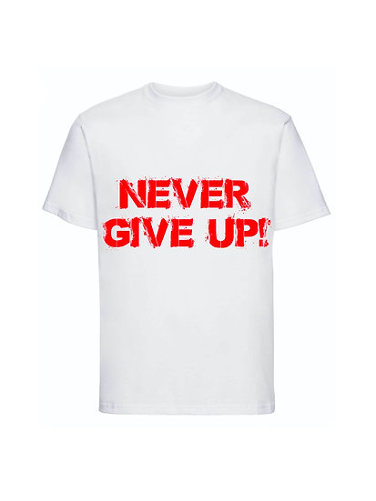 Maglia Bianca Never Give Up Unisex 2021
