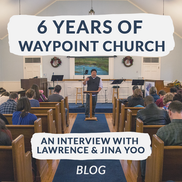 6 Years of Waypoint Church: An Interview with Lawrence and Jina Yoo
