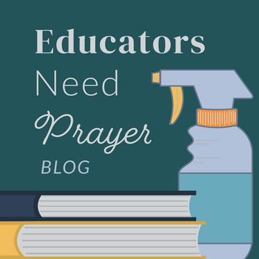 Educators Need Prayer