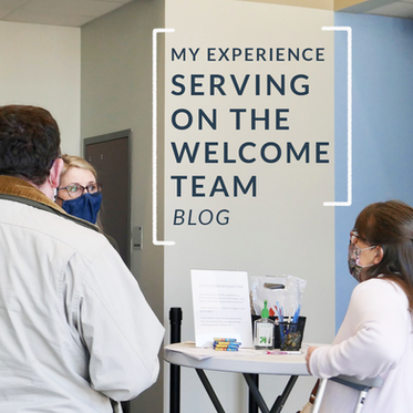 My Experience Serving on the Welcome Team
