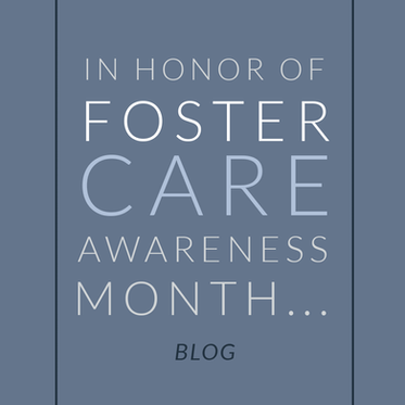 In Honor of Foster Care Awareness Month