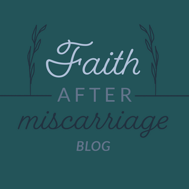 Faith After Miscarriage