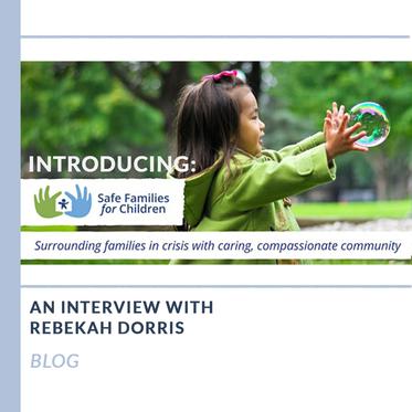 Introducing Safe Families: An Interview with Rebekah Dorris
