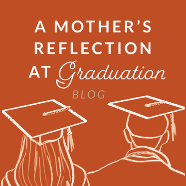 A Mother's Reflections at Graduation