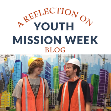 A Reflection on Youth Missions Week