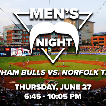 Men's Night: Durham Bulls