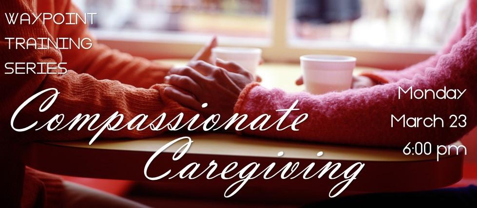 Compassionate Caregiving.jpg