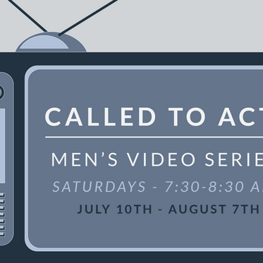 Called to Act: Men's Video Series