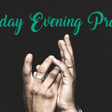 Friday Evening Prayer Is Returning!
