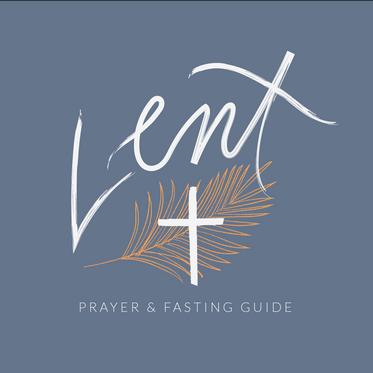 Prayer & Fasting for Lent