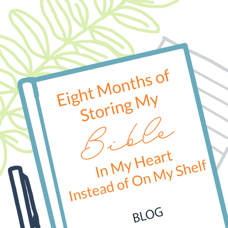 Eight Months of Storing My Bible In My Heart Instead of On My Shelf