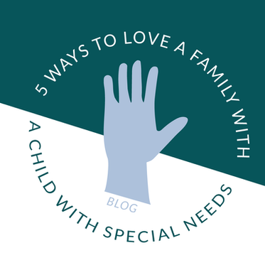 5 Ways to Love a Family with a Child with Special Needs