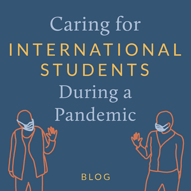 Caring for International Students During the Pandemic