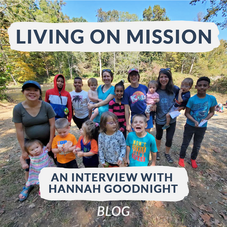Living on Mission: An Interview with Hannah Goodnight