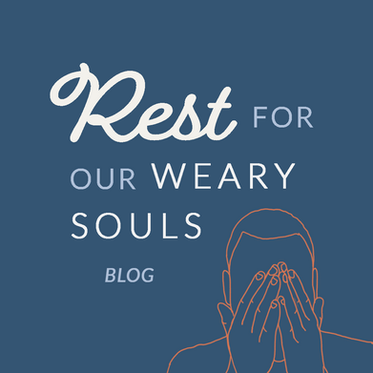 Rest for Our Weary Souls
