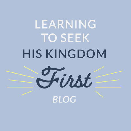 Learning to Seek His Kingdom First