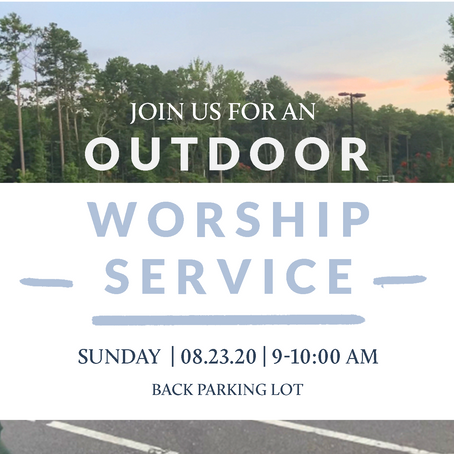 Outdoor Worship Service - Sunday 8/23/20