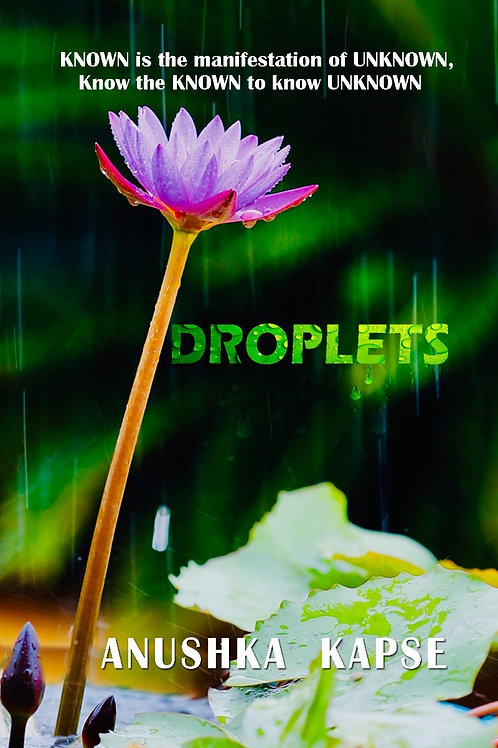 Droplets-KNOWN is the manifestation of UNKNOWN