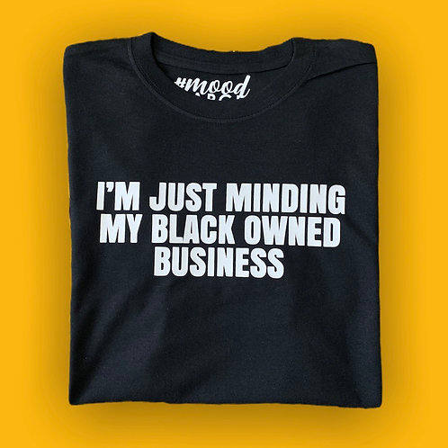 I'M JUST MINDING MY BLACK OWNED BUSINESS | Hoodie